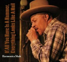 Harmonica Shah : If All You Have Is A Hammer CD Expertly Refurbished Product