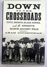 Down to the Crossroads - Civil Rights, Black Power, Meredith March Against Fear