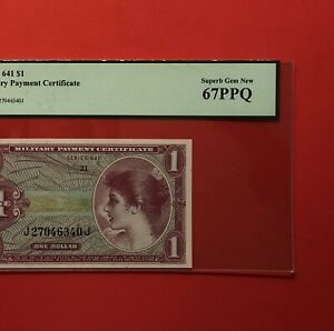 641 SERIES $1 MILITARY PAYMENT CERTIFICATE,PCGS GEADED SUPERB GEM NEW67 PPQ.DEAL