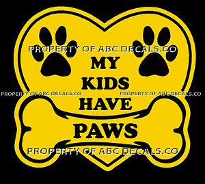 VRS DOG HEART BONE Love MY KIDS HAVE PAWS Puppy Adoption Rescue CAR VINYL DECAL