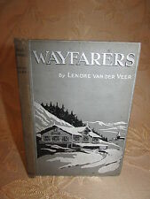 Antique Collectable Book Of Wayfarers, By Lenore Van Der Veer - 1912