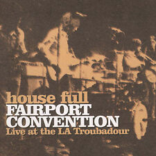 FAIRPORT CONVENTION - House Full: Live At The La Troubadour