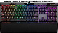 KEYS FOR Corsair K70 RGB Mechanical Keyboard (CH-9000068-NA)