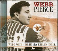WEBB PIERCE CD WEBB WITH A BEAT PLUS FALLEN ANGEL - ORIGINAL ALBUMS