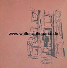 Schmiede gestern heute morgen Fa. Schöneweiss & Co. Hagen Westfalen 1866-1966...