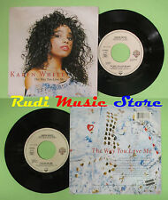 LP 45 7'' KARYN WHITE The way you love me Love on the line 1988 no cd mc dvd