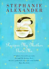 Rare 1st Edition Recipes My Mother Gave Me by Stephanie Alexander 1997