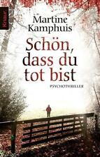 Schön, dass du tot bist von Martine Kamphuis (2011, Taschenbuch)
