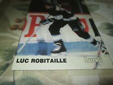 LUC ROBITAILLE  POSTER COLOR 5 BY 8 LOS ANGELES KINGS   LUNDI  BY DENIS BRODEUR