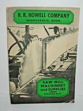 R R Howell Co Saw Mill Machinery & Supplies Catalog No B-47 Manual