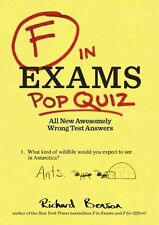 F in Exams: Pop Quiz: All New Awesomely Wrong Test Answers, Benson, Kamens Richa