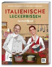 Herzhaft & süß: Italienische Leckerbissen von Alfons Schuhbeck und Angelika Schwalber (2016, Gebundene Ausgabe)