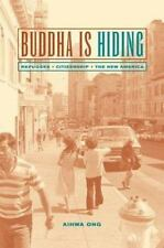 California Series in Public Anthropology: Buddha Is Hiding : Refugees,...