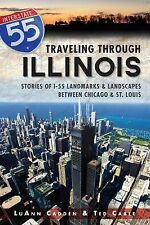 Traveling Through Illinois:: Stories of I-55 Landmarks and Landscapes -ExLibrary