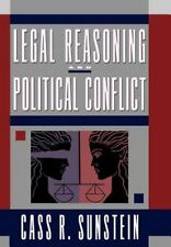 Legal Reasoning and Political Conflict Sunstein, Cass R. Hardcover