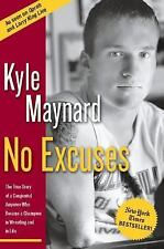No Excuses: The True Story of a Congenital Amputee Who Became a Champion in Wres