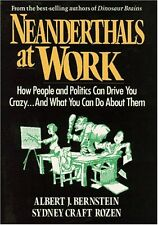 Neanderthals at Work: How People and Politics Can
