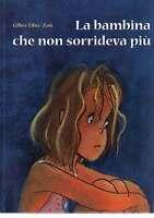 La bambina che non sorrideva più - Gilles Tibo, Zaü - Libro Nuovo in Offerta!