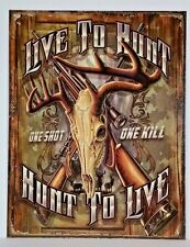 HUNTING SIGN - TIN METAL - LIVE TO HUNT HUNT TO LIVE - DEER HUNTING  NEW RELEASE