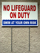 NO LIFEGUARD ON DUTY Swim at Own Risk 8 x12 Coroplast Sign w/Stake 25% OFF 3! rb
