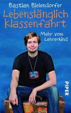 Bielendorfer, Bastian - Lebenslänglich Klassenfahrt: Mehr vom Lehrerkind /4
