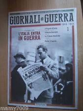 GIORNALI DI GUERRA=1°USCITA=1940-1945=RISTAMPE GIORNALI+POSTER D'EPOCA