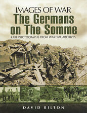 THE GERMANS ON THE SOMME 1914-18: Images of War Series by Bilton 2009 PB WWI NEW