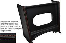 Puntadas de hilo naranja Consola Parrilla Radio Envolvente De Cuero Skin Tapa se ajusta Mg Mgb temprana