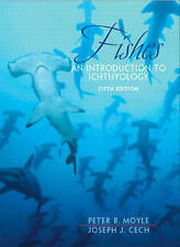 NEW Fishes: An Introduction to Ichthyology (5th Edition) by Peter B. Moyle