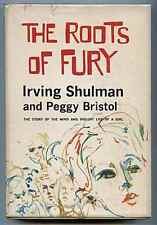 The Roots of Fury - Irving Shulman and Peggy Bristol - First edition Psychology