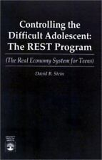 Controlling the Difficult Adolescent : The REST Program by David B. Stein...