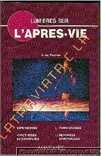 LUMIERES SUR L'APRES-VIE hypothèses scientifiques réponses spirituelles - 1992