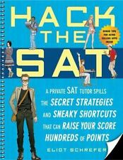 Hack the SAT : Strategies and Sneaky Shortcuts That Can Raise Your Score...