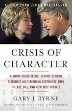 Crisis of Character: A White House Secret Service Officer Discloses His