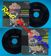 LP 45 7'' HOT BUTTER Popcorn At the movie 1972 italy MUSICOR MR9401 no cd mc*dvd