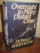 1st Edition OVERNIGHT TO DISTANT CITIES Donald Barthelme FIRST PRINTING Stories