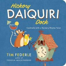 Hickory Daiquiri Dock: Cocktails with a Nursery Rhyme Twist-ExLibrary