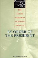 By Order of the President: FDR and the Internment of Japanese Americans by Ro…