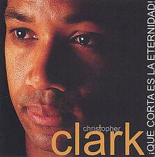 Clark, Christopher : Qu+? Corta Es La Eternidad! CD