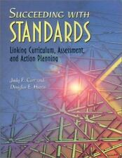 Succeeding with Standards Linking Curriculum Assessment & Action Planning - NEW