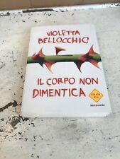 Violetta Bellocchio Il Corpo Non Dimentica Strade Blu Mondadori 2014