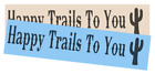 Stencil Happy Trails to You Cactus Sign Stencil DIY Crafts Western Country