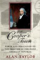 William Cooper's Town: Power and Persuasion on the Frontier of the-ExLibrary