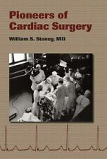 Pioneers of Cardiac Surgery-ExLibrary