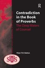 Society for Old Testament Study: Contradiction in the Book of Proverbs : The...