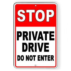 Stop Private Drive Do Not Enter Metal Sign 5 SIZES warning property road SDN007