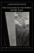 The Stillness of the World Before Bach (Paperback or Softback)