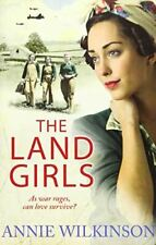 The Land Girls, Wilkinson, Annie, Very Good, Paperback