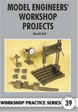 Model Engineers' Workshop Projects (Workshop Practice S) by Harold Hall | Paperb