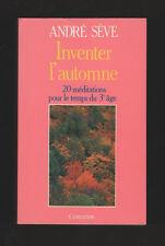 █ A. Sève INVENTER L'AUTOMNE 20 méditations pour 3e Age █